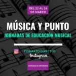 """""""Música y punto"""" Jornadas de #edmusical del 22 al 26 de marzo en Instagram"""