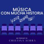 El podcast de Historia de la Música por @profemusicacris