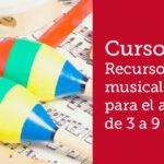 """Curso """"Recursos Musicales para el aula de 3 a 9 años"""" de @apmusem"""
